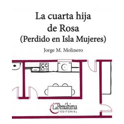 La cuarta hija de Rosa (Perdido en Isla Mujeres)
